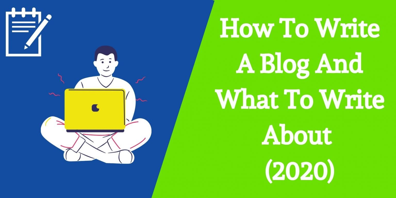 How To Write A Blog And What To Write About